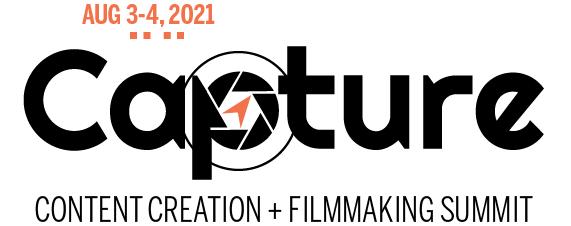 Capture Content Creation + Filmmaking Summit 2021